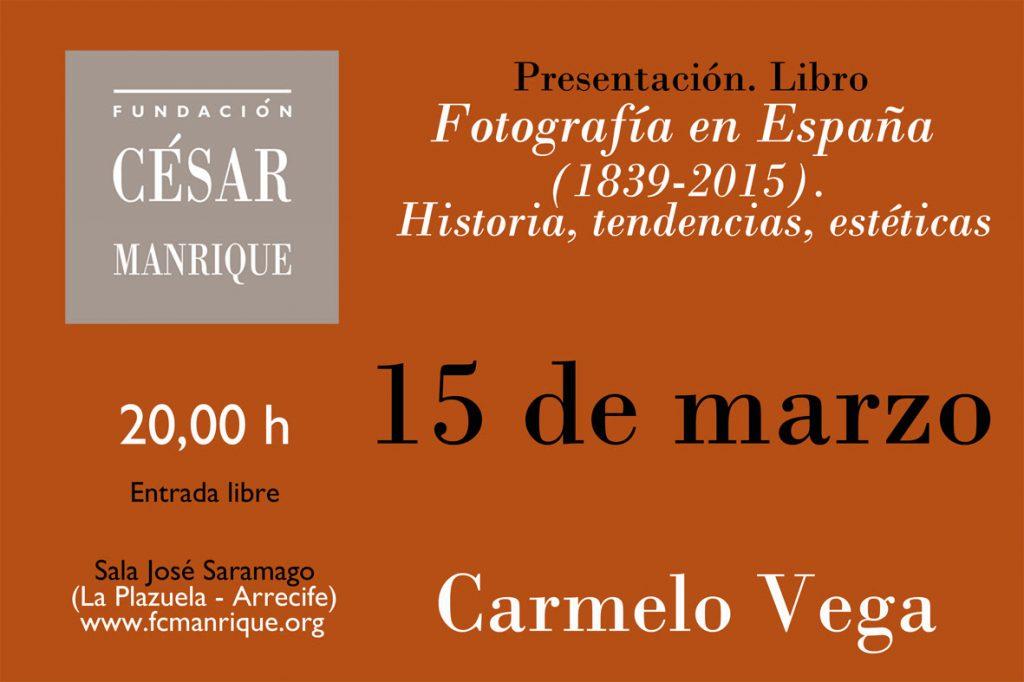 PRESENTACIÓN DEL LIBRO FOTOGRAFÍA EN ESPAÑA (1839-2015). HISTORIA, TENDENCIAS, ESTÉTICAS, DE CARMELO VEGA