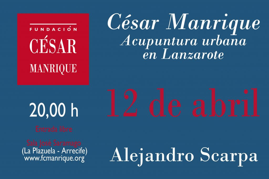 """Conferencia de Alejandro Scarpa, """"César Manrique. Acupuntura urbana en Lanzarote"""", en la Fundación César Manrique"""
