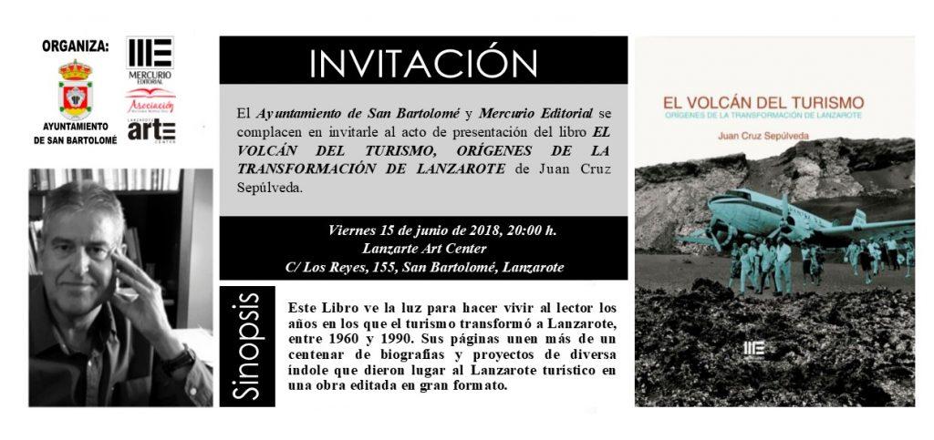 """Presentación del libro """"El Volcán del Turismo, orígenes de la transformación de Lanzarote"""" de Juan Cruz Sepúlveda, en """"Lanzarote Art Center"""" el viernes 15 de junio a las 20.00 horas"""