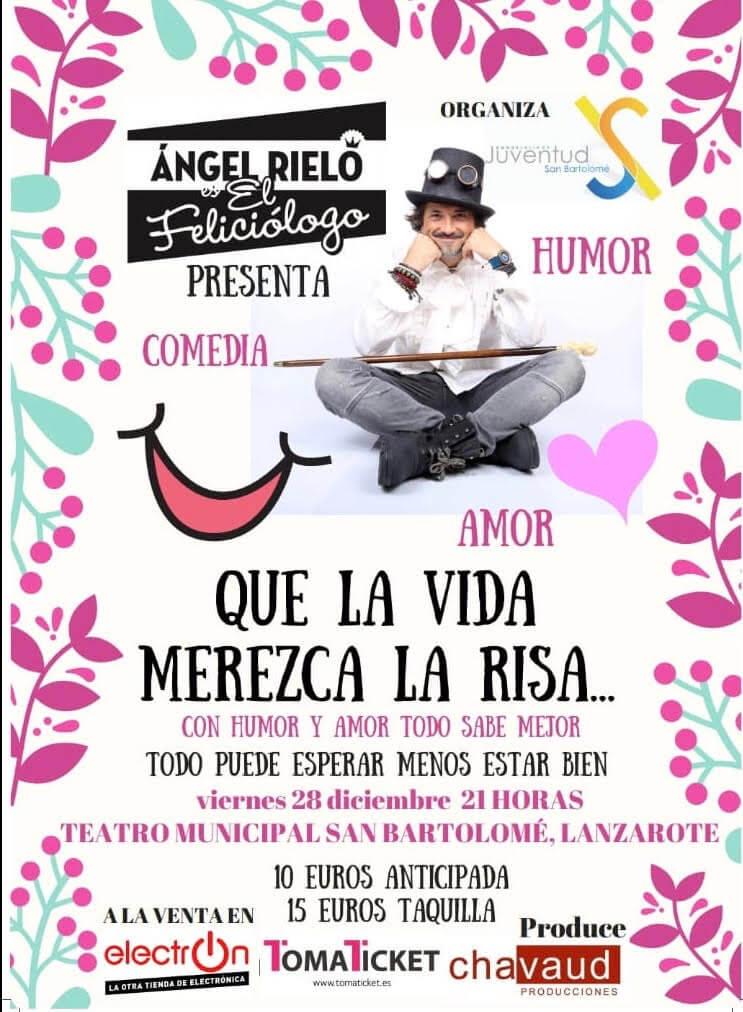 El Teatro de San Bartolomé acogerá la representación del Monólogo 'Que la vida merezca la risa' a cargo del 'contagiador de entusiasmo' Ángel Rielo el viernes 28 de diciembre a las 21.00 horas