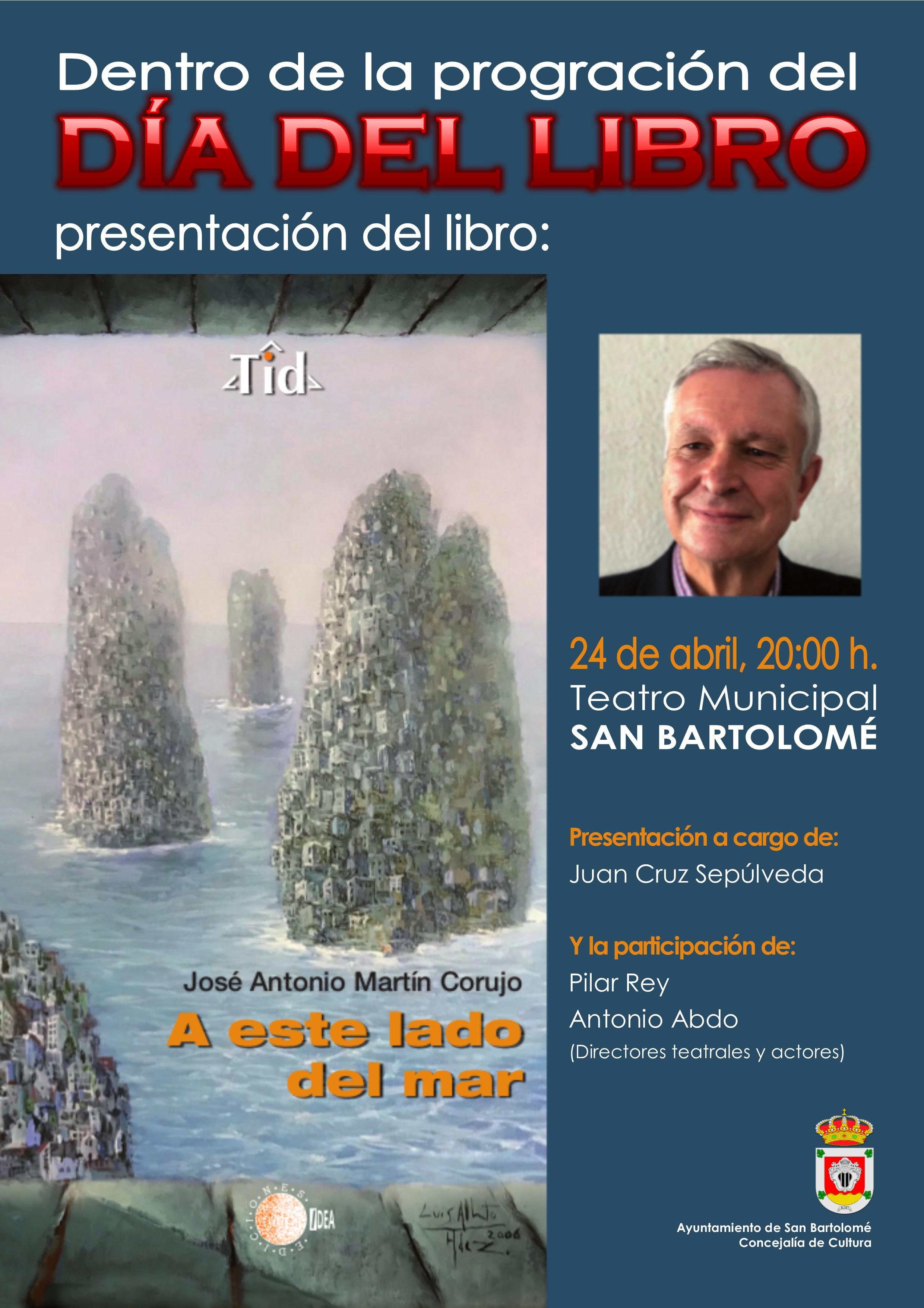José Antonio Martín Corujo, escritor oriundo de San Bartolomé, presenta su obra 'A este lado del mar' el miércoles 24 de abril a las 20.00 horas en el Teatro Municipal