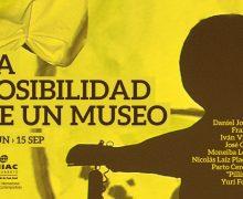 'La posibilidad de un Museo' abre una nueva forma de ocupar el MIAC-Castillo San José