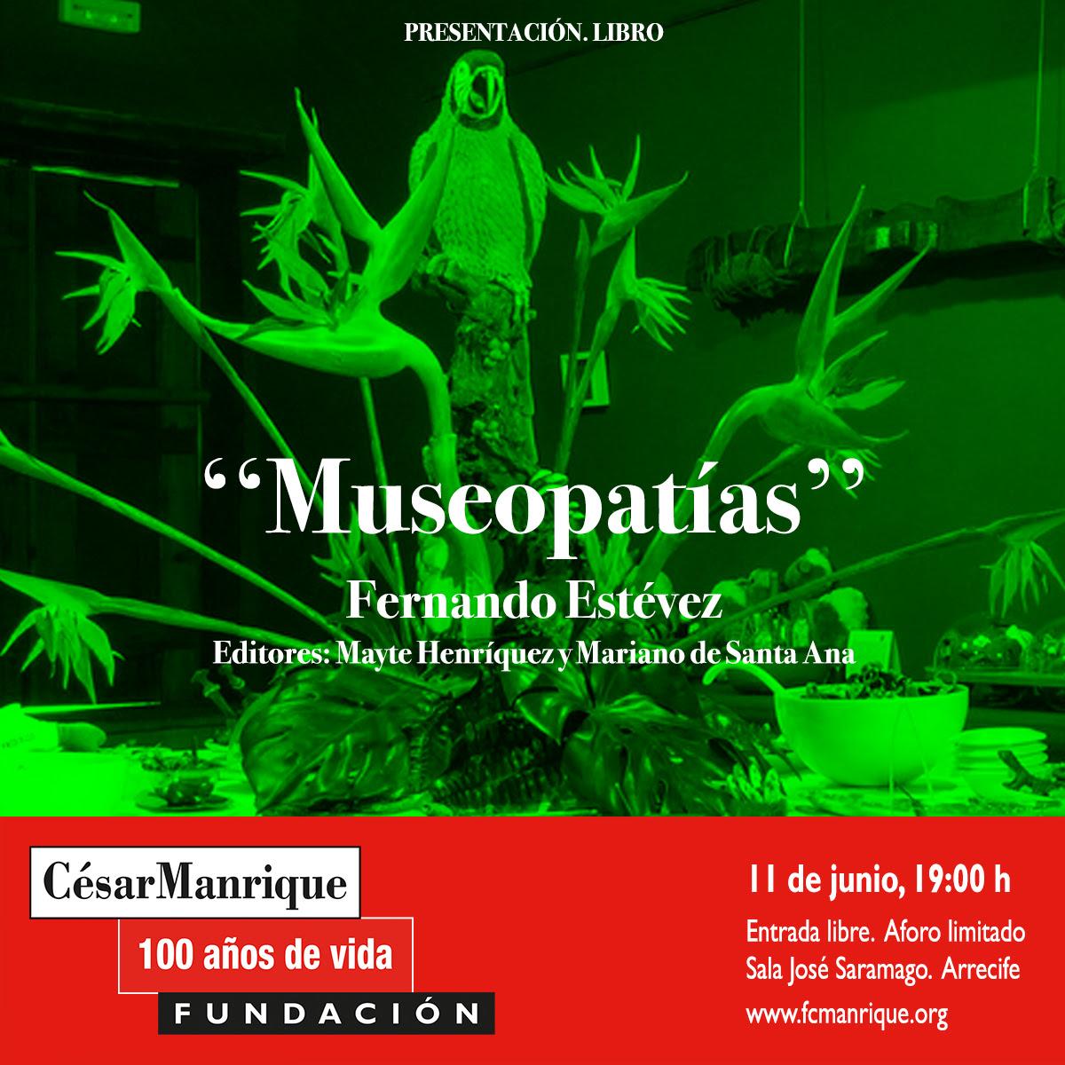 """La Fundación César Manrique presenta el libro """"Museopatías"""" de Fernando Estévez en el marco del centenario del nacimiento de su fundador"""