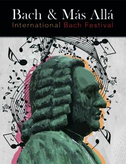 Bach & más allá. Internacional Bach Festival