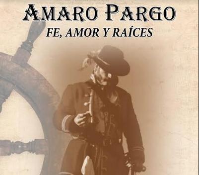 Presentación de Amaro Pargo, Fe, Amor y Raíces