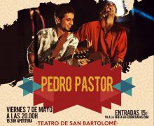 Pedro Pastor en concierto en el Teatro de San Bartolomé el viernes 7 de mayo a las 20.00 horas
