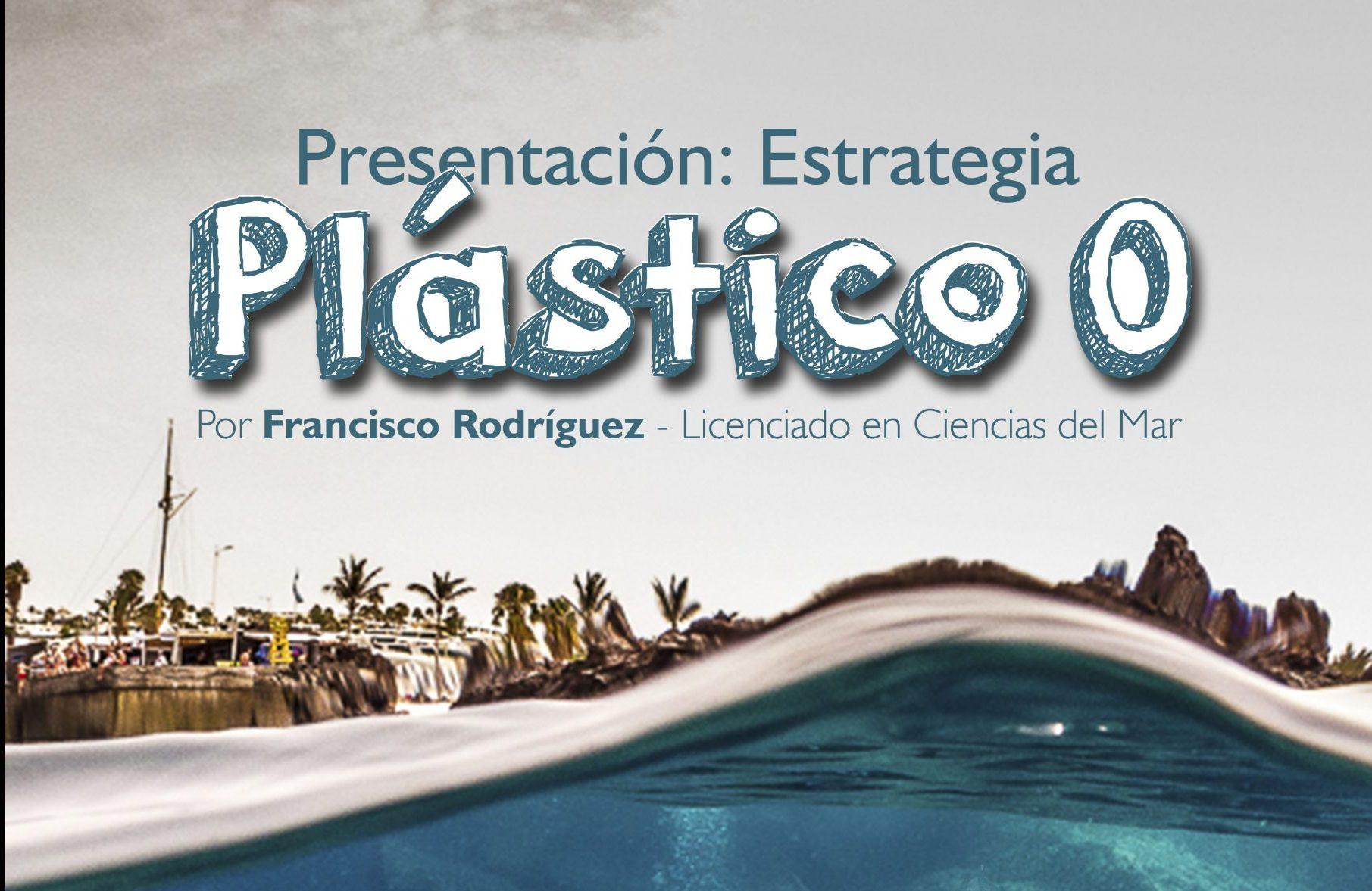 """""""Estrategia Plástico Cero Tías, Programa de prevención de residuos plásticos y su dispersión al medio marino"""""""