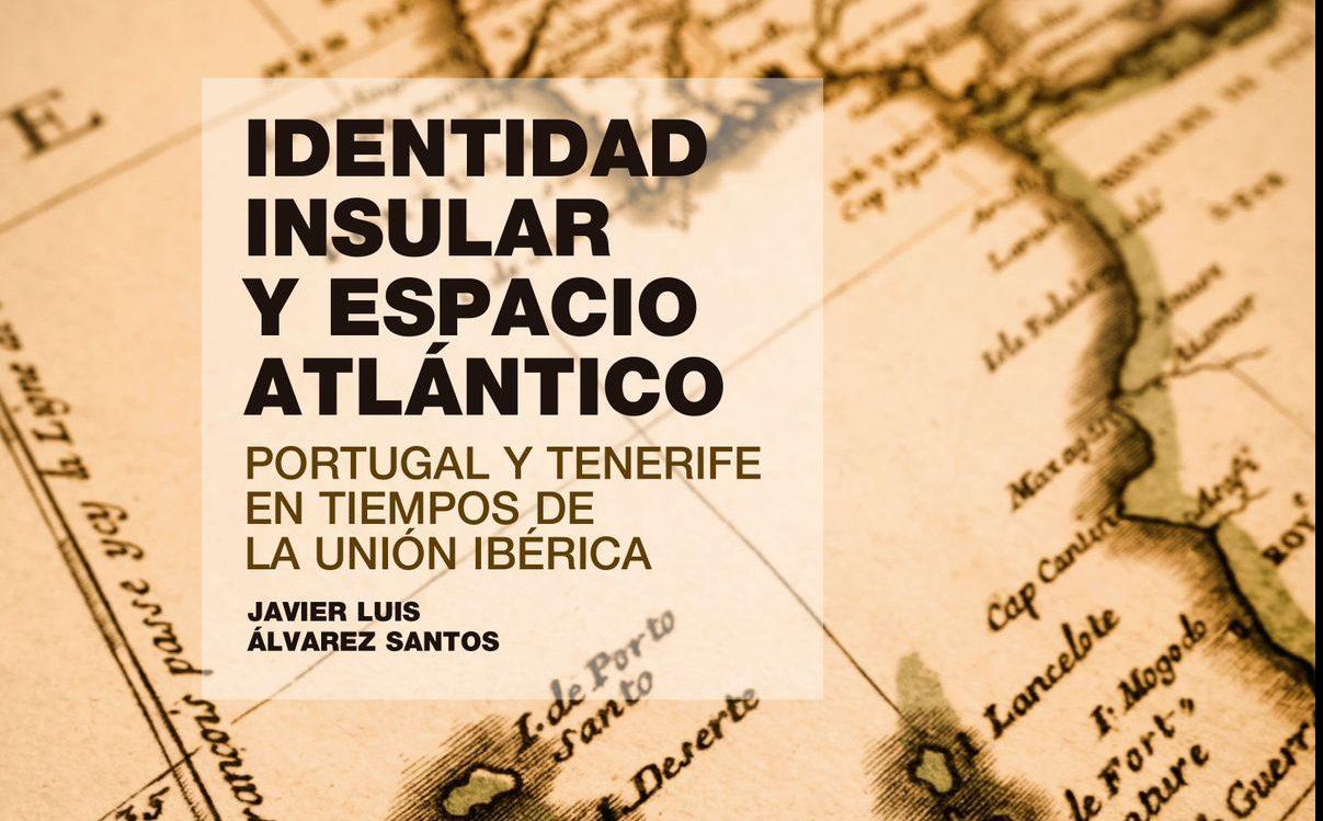 La Casa de Colón presenta el libro 'Identidad insular y espacio Atlántico. Portugal y Tenerife en tiempos de la Unión Ibérica' de Javier Álvarez