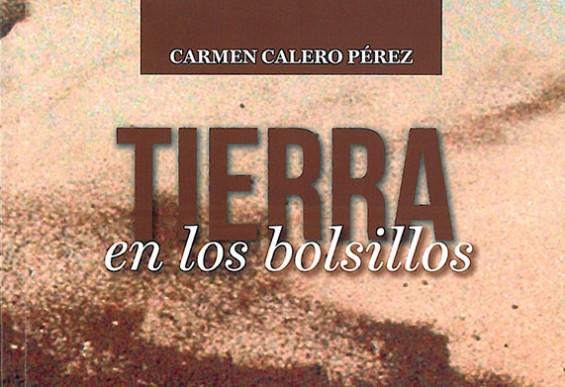 Presentación del libro 'Tierra en los bolsillos' de Carmen Calero